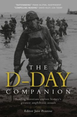 D-Day Companion: Leading Historians Explore History's Greatest Amphibious Assault