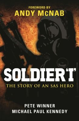 Soldier 'I' - The story of an SAS Hero: From Mirbat to the Iranian Embassy Siege and beyond