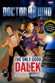 Book Cover Image. Title: Doctor Who:  The Only Good Dalek, Author: Justin Richards