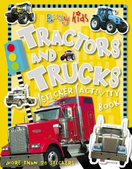 Busy Kids Sticker Books: Tractors and Trucks