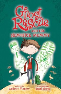 Ghost Rescue and the Homesick Mummy