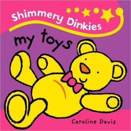 Shimmery Dinkies: My Toys