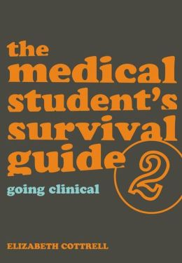 The Medical Students's Survival Guide 2: Going Clinical