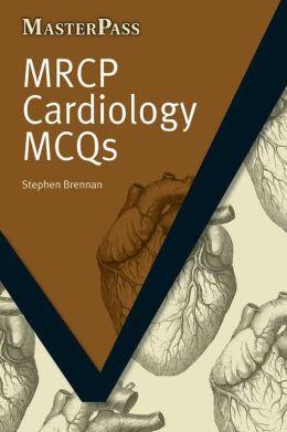 MRCP Cardiology MCQs: MasterPass