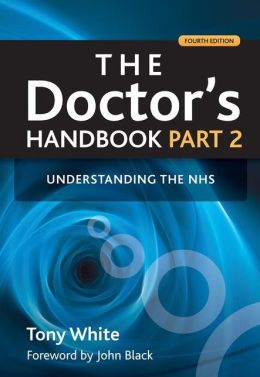 The Doctor's Handbook Part 2: Understanding the NHS