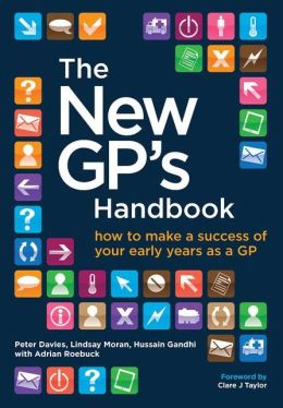 New GP's Handbook: How to Make Success of Your Early Years as a GP