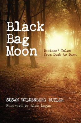 Black Bag Moon: Doctor's Tales from Dusk to Dawn