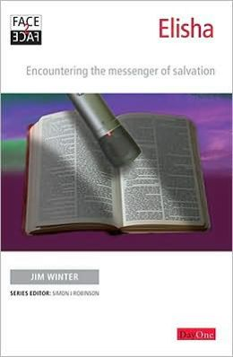 Elisha: Encountering the Messenger of Salvation