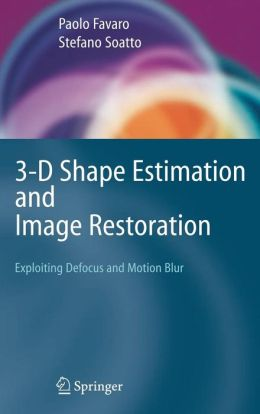 3-D Shape Estimation and Image Restoration: Exploiting Defocus and Motion-Blur