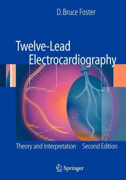 Twelve-Lead Electrocardiography: Theory and Interpretation