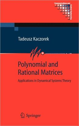 Polynomial and Rational Matrices: Applications in Dynamical Systems Theory