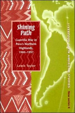 Shining Path: Guerrilla War in Peru's Northern Highlands, 1980-1997