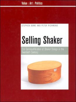 Selling Shaker: The Promotion of Shaker Design in the Twentieth Century