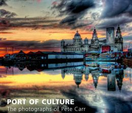 Port of Culture: Liverpool Through the Photography of Pete Carr