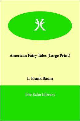 American Fairy Tales (Large Print)