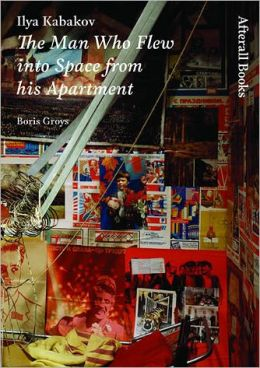Ilya Kabakov: The Man Who Flew into Space from his Apartment