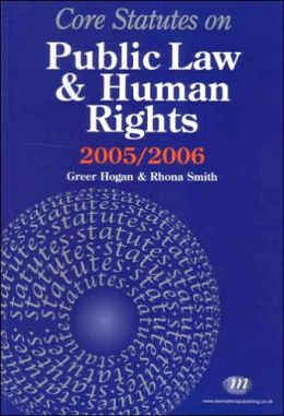 Core Statutes on Public Law and Human Rights 2005-06