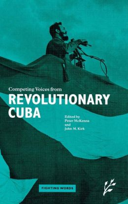 Competing Voices from Revolutionary Cuba: Fighting Words