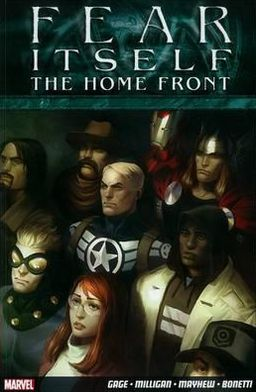 Fear Itself: The Home Front. Christos Gage ... [Et Al.]
