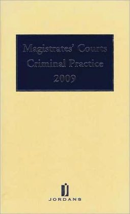 Magistrates' Courts Criminal Practice 2009
