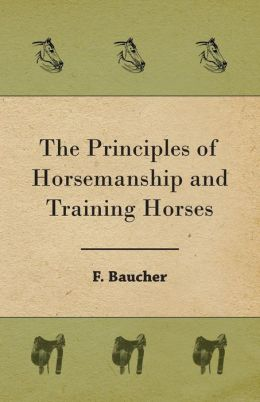 The Principles Of Horsemanship And Training Horses