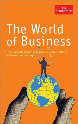 World of Business: From Valuable Brands and Games Directors Play to Bail-Outs and Bad Boys