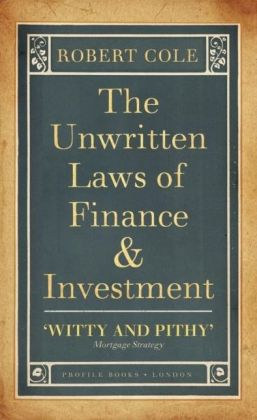 The Unwritten Laws of Finance & Investment