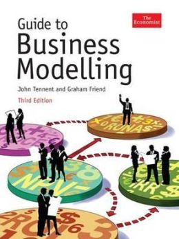 Guide to Business Modelling, Graham Friend, John Tennent