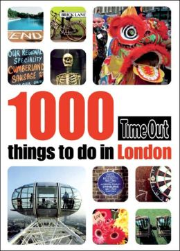 Time Out 1000 Things to Do in London