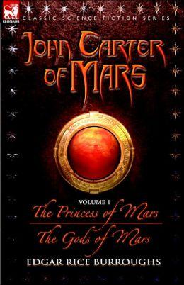 John Carter of Mars Volume 1: The Princess of Mars and The Gods of Mars
