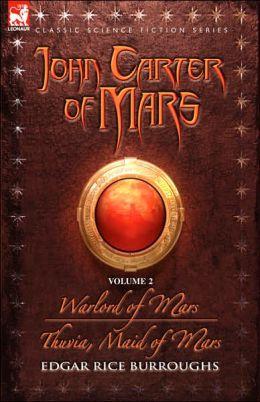 John Carter of Mars Volume 2: Warlord of Mars and Thuvia, Maid of Mars