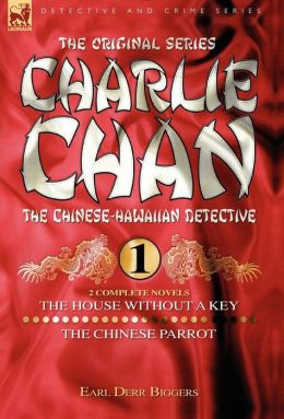 Charlie Chan Volume 1: The House with a Key and The Chinese Parrot