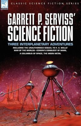 Garrett P. Serviss' Science Fiction