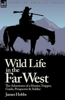 Wild Life In The Far West