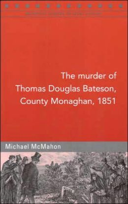 The Murder of Thomas Dawson Bateson, Monaghan 1851