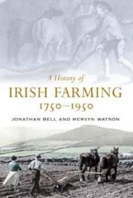 A history of Irish Farming, 1750-1950