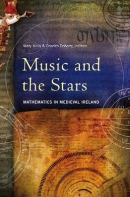 Music and the Stars: Mathematics in Medieval Ireland