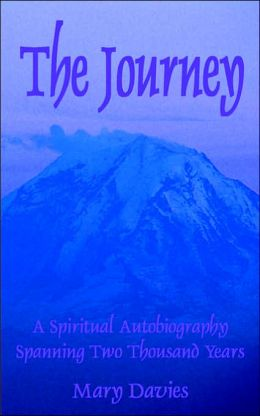 The Journey: A Spiritual Autobiography Spanning Two Thousand Years