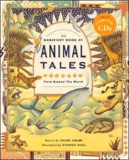 The Barefoot Book of Animal Tales: From Around the World