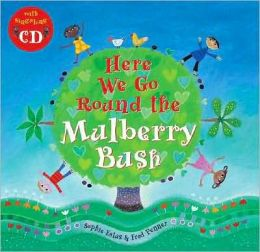 Here We Go Round the Mulberry Bush [With CD (Audio)]