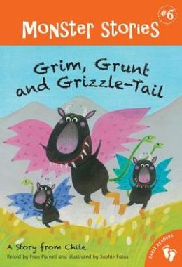 Grim, Grunt and Grizzle-Tail (Barefoot Books Monsters Series #6)