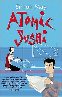 Atomic Sushi : Notes from the Heart Ofj Apan