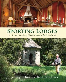 Sporting Lodges: Sanctuaries, Havens and Retreats