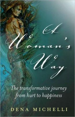 Woman's Way: The Transformative Journey From Hurt to Happiness