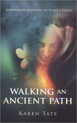 Walking An Ancient Path: Whispers of Goddess