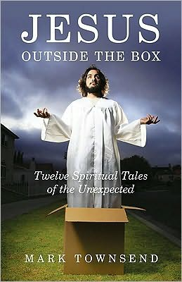 Jesus Outside the Box: Twelve Spiritual Tales of the Unexpected