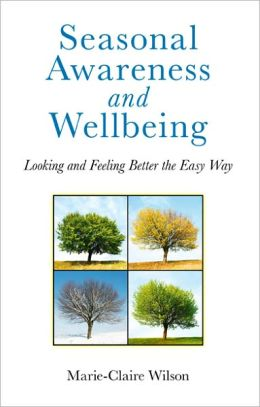 Seasonal Awareness and Wellbeing: Looking and Feeling Better the Easy Way