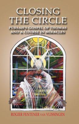 Closing The Circle: Pursahs Gospel Of Th