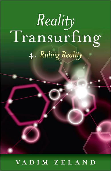 Reality Transurfing 4: Ruling Reality