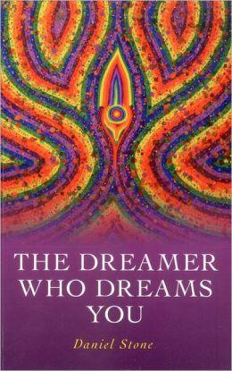 The Dreamer Who Dreams You